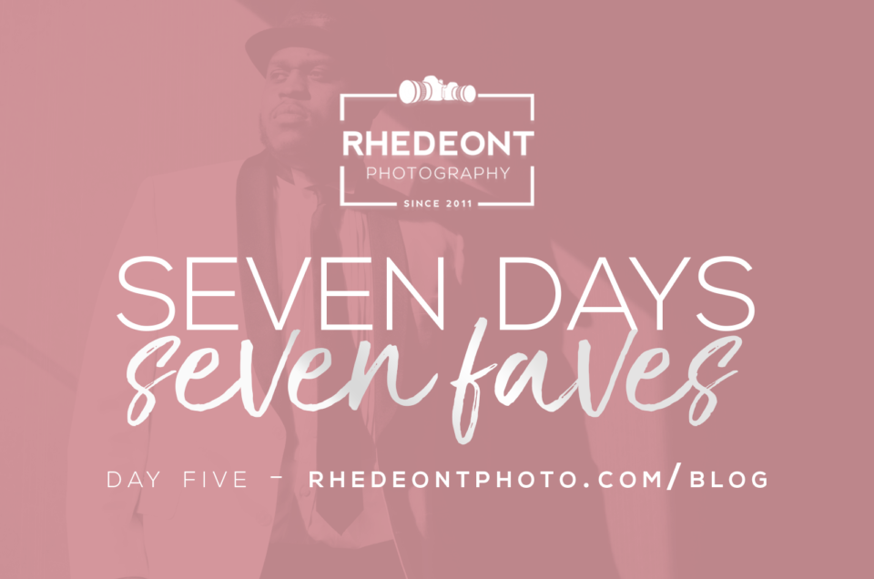 Seven Days, Seven Faves - Day 5